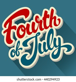 Happy Fourth of July hand drawn vector lettering design illustration. Perfect for greeting card, advertising or poster. Happy Independence Day.