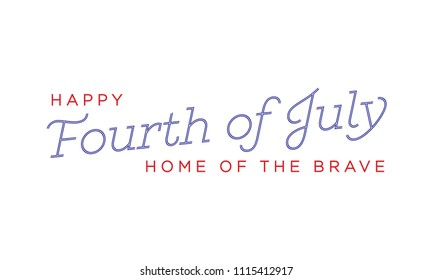 Happy Fourth of July Independence Day Home of The Brave Vector Background