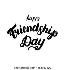 Happy friendship day hand written lettering for greeting card. Isolated on white background. Vector illustration.