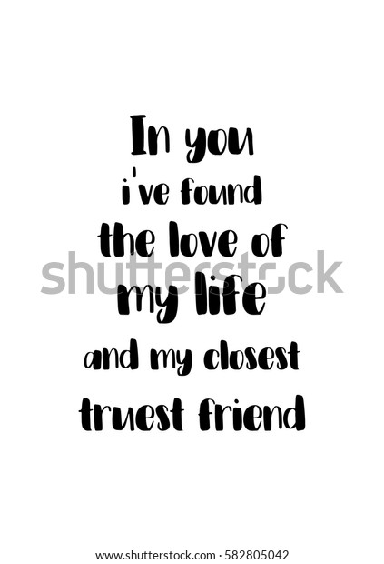 Happy Friendship day vector typographic design. Inspirational quote about friendship. In you, i have found the love of my life and my closest, truest friend.