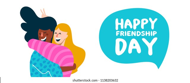 Happy friendship day web banner, special holiday illustration. Two girls hugging and smiling for friend celebration event with text quote. EPS10 vector.