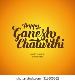 Happy Ganesh Chaturthi hand-lettering. Indian Festival greeting card. Handmade vector calligraphy background