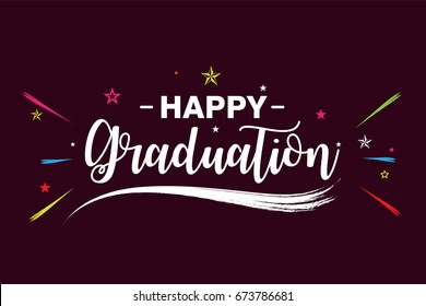 Happy Graduation - Colorful Fireworks. Hand drawn lettering for greeting, invitation card. Celebrate