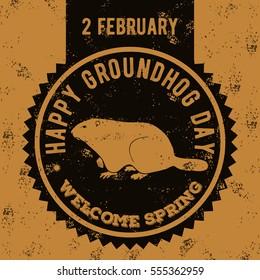 Happy groundhog day. Grunge sign, label.