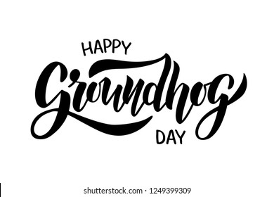 Happy Groundhog Day - hand drawn brush lettering. Typography design. For poster, badge, invitation, card, flyer, advertising, web. Vector illustration.