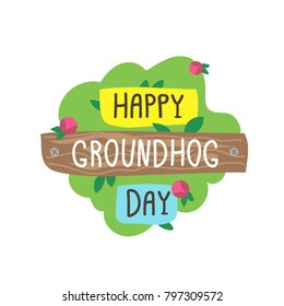 happy groundhog day. spring. groundhog.