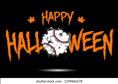 Happy halloween and baseball ball of blots. Design pattern for banner, poster, greeting card, flyer, party invitation. Halloween holiday. Grunge style. Vector illustration
