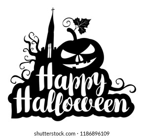 Happy Halloween black and white lettering with a horrible pumpkin and a gothic castle. Vector calligraphic inscription for banner, poster, greeting card, party invitation.