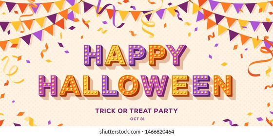 Happy Halloween card or banner with typography design. Vector illustration with retro light bulbs font, streamers, confetti and hanging flag garlands.