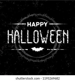 Happy Halloween card, Halloween party text banner wit bat, crown of thorns and black background in s grunge style