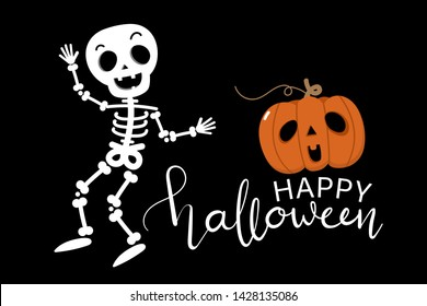 Happy halloween greeting card with cute skeleton and pumpkin. Holidays cartoon character vector. Calligraphy hand written.