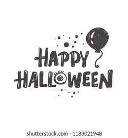 Happy Halloween. Logo, icon and label for your design. Lettering. Celebration motivational slogan. Hand drawn vector illustration. Can be used for sticker, t-shirt, badge, card, poster, banner.