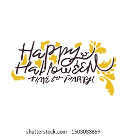 Happy halloween. time to party. hand letteriing quote for cards, invitations and other designs. doodle flat style. isolated image.