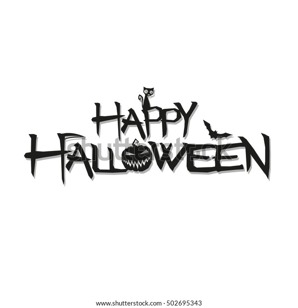 Happy Halloween Vector Text Halloween Lettering Stock Vector Royalty Free 502695343