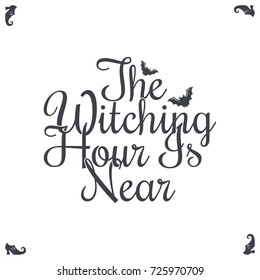 Happy Halloween Vintage Lettering. The Witching Hour Is Near Design Background.
