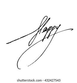 Happy handwritten phrase isolated on write background