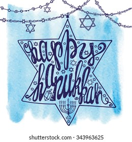 Happy Hanukkah greeting card.Lettering in Star of  David shape.Doodle style ,handwriting text,Watercolor splash.Menora and garland decoration.Hand drawing jewish decor.Vector background, Illustration