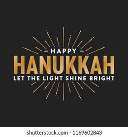 Happy Hanukkah Let The Light Shine Bright Vector Sign Gold Background Text for posters, greeting cards, flyers, business, marketing, advertisement, social media