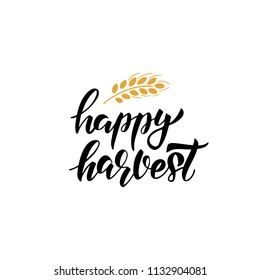 Happy Harvest - hand drawn lettering phrase and autumn harvest symbols. Greeting card with wheat. Harvest fest poster design. Vector illustration. Isolated on white background.