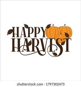Happy Harvest- Hand drawn lettering Harvest festival. Autumnal phrase isoleted on white for your design.  Can be printed on greeting cards, paper and textile design, Poster, banner.