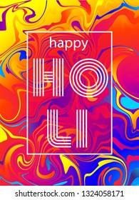 Happy Holi lettering for Festival of Colors on abstract bright background. Celebration colorful greeting calligraphy in frame with paint spill. Rainbow fluid concept backdrop, oil spill. Vector.