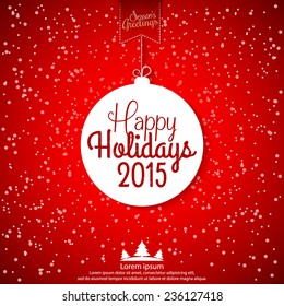happy holidays 2015 abstract christmas ball vector illustration for holiday design party poster greeting - Christmas Holiday 2015