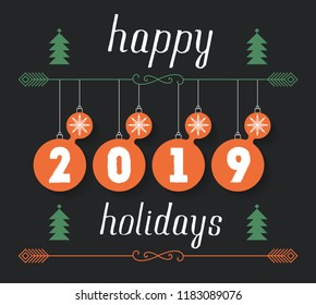 Happy Holidays 2019, vector hand drawn inscription for invitation and greeting card, prints and posters. Typographic Christmas calligraphic design with handwritten text.