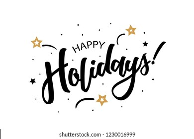 Happy Holidays. Beautiful greeting card poster, calligraphy black text word golden star fireworks. Hand drawn, design elements. Handwritten modern brush lettering, white background isolated vector