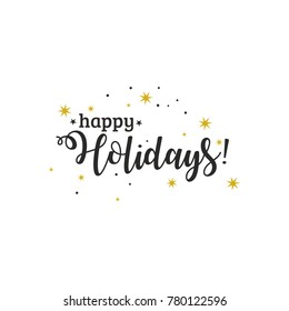 Happy holidays, Beautiful greeting card scratched calligraphy black text word gold stars, vector illustration