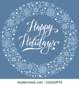 Happy Holidays, christmas background with snowflake frame, winter wreath, template for greeting card, invitation, poster.