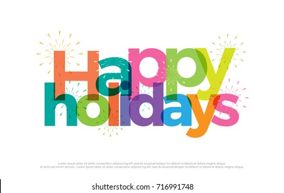 Happy holidays colorful logo. happy holiday vacation typography design with fireworks Use as photo overlay, place to card, poster, prints, t shirt. Vector Illustration