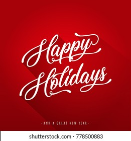 Happy Holidays with and Flat Design/ Illustration of a happy holidays and happy new year background, with flat shadow, script lettering and ornamental text