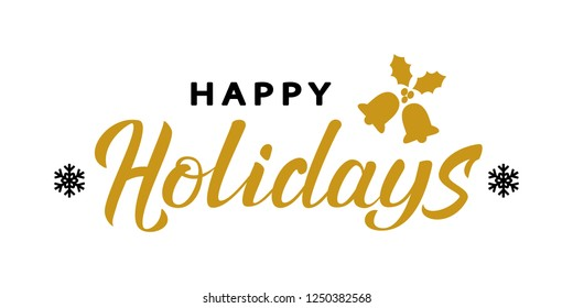 Happy Holidays gold and black hand lettering template. Celebration gold text with golden bells and holly leaves. For winter holiday design, postcard, invitation, banner. Vector illustration EPS10