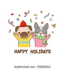 Happy holidays greeting card. Cute cartoon dogs pug, french bulldog cerebrating with text happy holidays. Isolated on white background. Flat design. Vector Illustration.