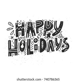 Happy Holidays greeting card. Hand written Christmas and New Year lettering.