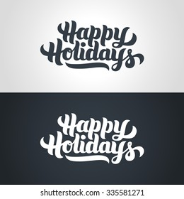 Happy Holidays greeting card hand-lettering. Handmade vector calligraphy