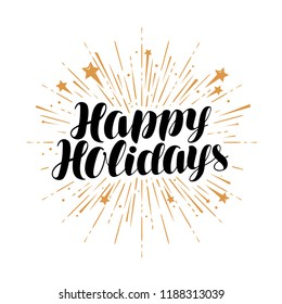 Happy Holidays, greeting card. Handwritten lettering vector