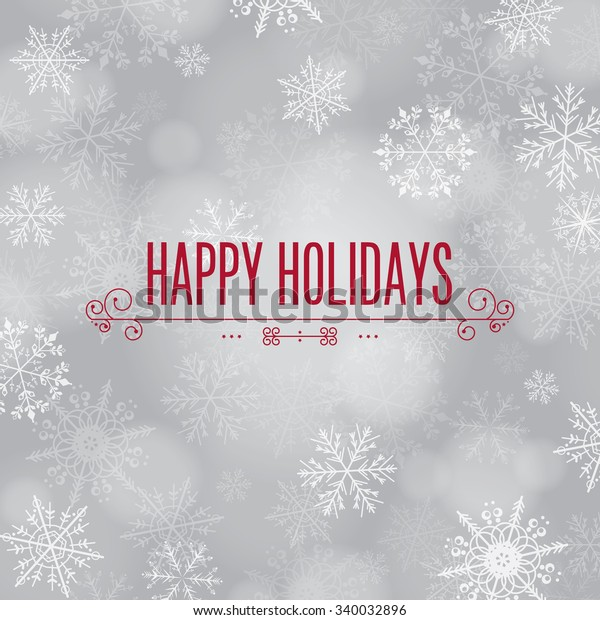 'Happy Holidays' greeting with snowflake background.