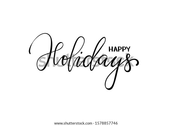Happy holidays. Hand drawn creative calligraphy, brush pen lettering. design holiday greeting cards and invitations of Merry Christmas and Happy New Year, banner, poster, logo, seasonal holiday