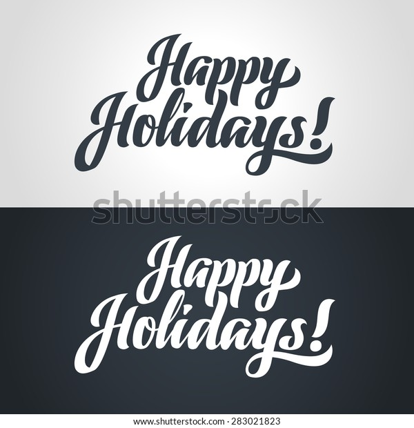 Happy Holidays hand-lettering. Handmade vector calligraphy