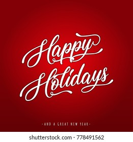 Happy Holidays Lettering Greeting Card/ Illustration of a happy holidays and happy new year background, with lettering and ornamental text