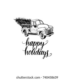 Happy Holidays lettering on white background. Vector hand drawn toy pickup illustration.  Merry Christmas greeting card, poster template.