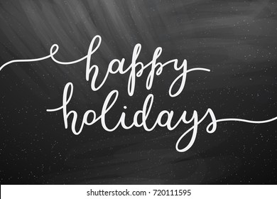 happy holidays lettering, vector handwritten text on chalkboard