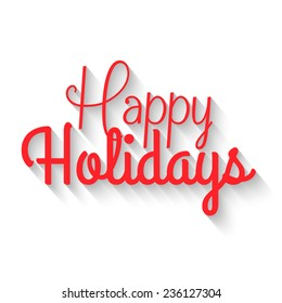 Happy Holidays lettering. vector illustration for holiday design, party poster, greeting card, banner or invitation.