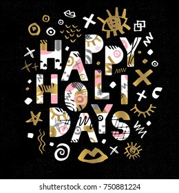 Happy Holidays New Year Lettering. Greeting card. Drawn vector elements. Black background. Gold silver pink black art. Hand drawn vector design.