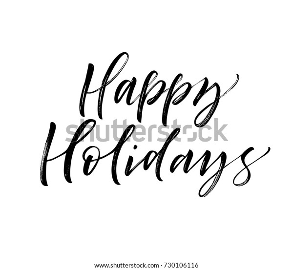 Happy holidays phrase. Greeting card. Ink illustration. Modern brush calligraphy. Isolated on white background.