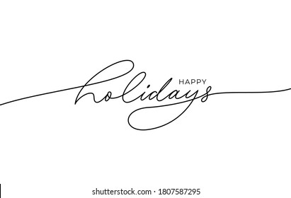 Happy holidays phrase. Modern pen vector calligraphy. Greeting holiday card, Christmas and New Year phrase. Ink illustration isolated on white. Hand lettering inscription to winter holiday design