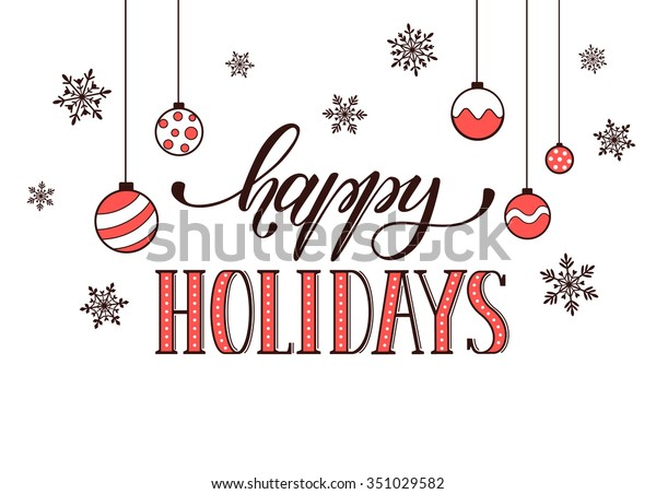 Happy holidays postcard template. Modern New Year lettering with snowflakes isolated on white background. Christmas card concept.