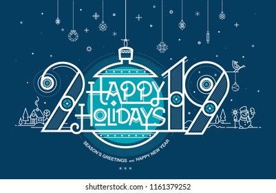 Happy Holidays, Season's greetings and Happy New Year. Greeting card. 2019