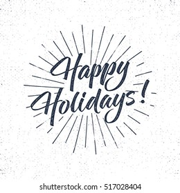 Happy Holidays text and lettering. Christmas typography sign. Vector Illustration design. Letters with sun bursts. Use as photo overlay, place to card, prints, t shirt, tee design. Letterpress style.